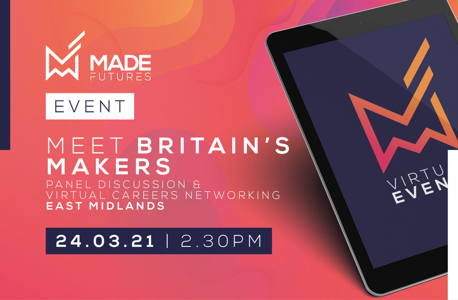 Made Futures Virtual Expo:  Meet Britain's makers & virtual speed networking - East Midlands