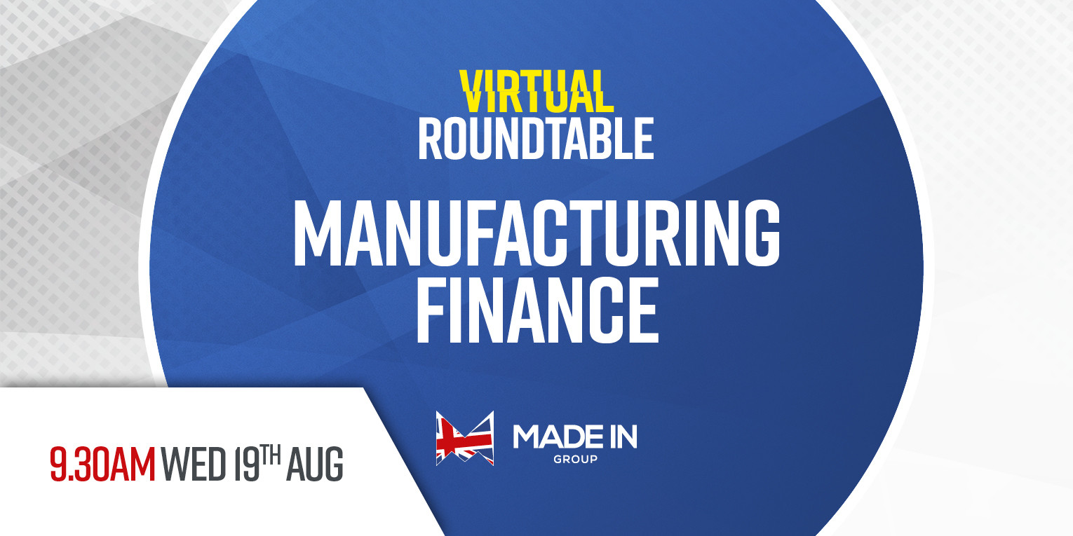 Virtual Roundtable - Manufacturing finance